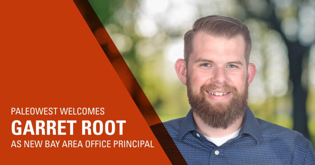 Paleowest welcomes Garret Root as new Bay Area Office Principal